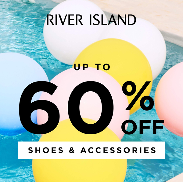 Accessorise for 60% less at River Island
